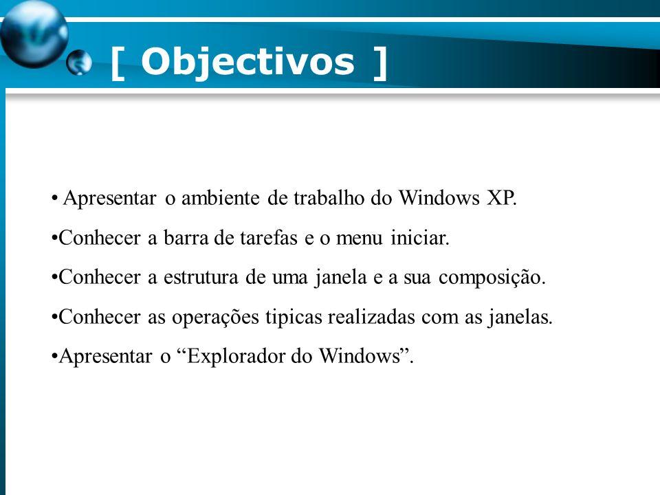 [ Objectivos ] Apresentar o ambiente de trabalho do Windows XP.